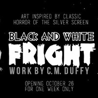 Black & White Fright show opening