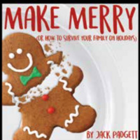 Make Merry (Or How To Survive Your Family On Holidays)