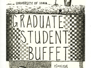 """""""Graduate Student Buffet: Lunchtime!"""" and artists included are Alexis Beucler, Hunter Creel, Alex Gabriel, Ali Hval, Kevin McNamee-Tweed, Tanner Mothershead, David Meyers, Marina Ross, Claire Whitehurst, Julia Wolfe, Timmy Wolfe, and Cammy York"""