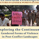 Exploring the Continuum: Gendered Forms of Violence in Post-Conflict Landscapes