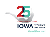25 Collections for 25 Years: Selections from the Iowa Women's Archives