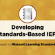 Heart of Missouri RPDC: Developing Standards-Based IEPs Linked to Missouri Learning Standards