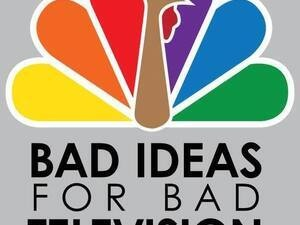 Bad Ideas for Bad Television Shows