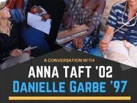 Weaving Global Community One Collaboration at a Time: A conversation with Anna Taft '02 & Danielle Garbe '97