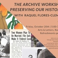 The Archive Workshop: Preserving our Histories with Raquel Flores-Clemons