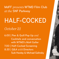 MdFF presents WTMD Film Club at the SNF Parkway: HALF-COCKED – October 21