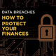 Professional Staff Council: Data Breaches - How to Protect Your Finances
