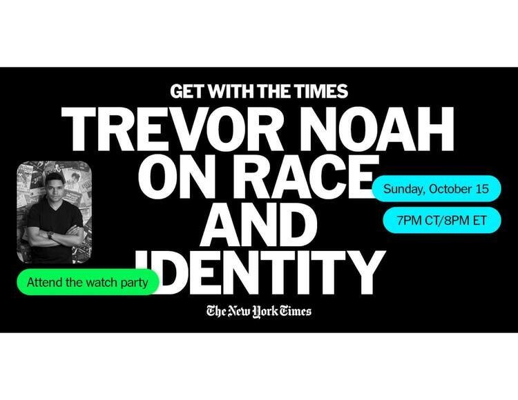 Get With the Times: Trevor Noah on Race and Identity