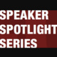 Speaker Spotlight Series: Security, Privacy & Tech Policy