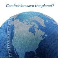 Can Fashion Save the Planet?