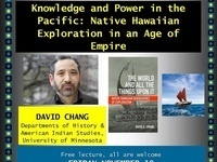 """David Chang, """"Knowledge and Power in the Pacific: Native Hawaiian Exploration in an Age of Empire"""""""