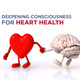 Professional Staff Council Brown Bag: Deepening Consciousness for Heart Health