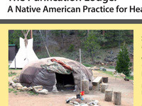 The Purification Lodge: A Native American Practice for Health and Healing