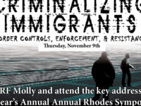 Keynote Address for the Annual Rhodes Symposium Conference: Criminalizing Immigrants: Border Controls, Enforcement, and Resistance with GRF Molly