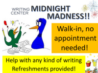 MIDNIGHT MADNESS at the Writing Center