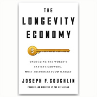 The Longevity Economy: Unlocking the World's Fastest-Growing, Most Misunderstood Market   Hosted by the MIT CTL AgeLab