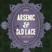 Theatre Performance- Arsenic and Old Lace