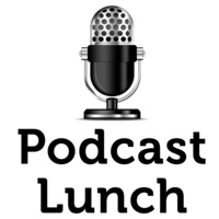 Podcast Lunch
