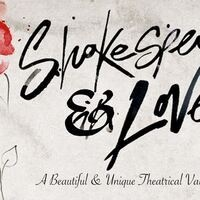 Shakespeare & Love: A Theatrical Valentine