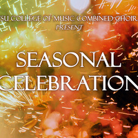 Seasonal Celebration Combined Choral concert (Ticketed)