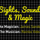 Sights, Sounds & Magic