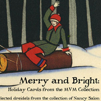 """""""Merry and Bright: Holiday Cards from the MVM Collections"""" Exhibit Opening"""