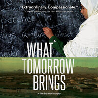 "Film Screening: ""What Tomorrow Brings"""