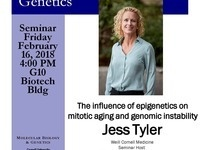 "MBG Friday Seminar with Jess Tyler ""The influence of epigenetics on mitotic aging and genomic instability"""