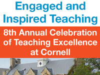 8th Annual Celebration of Teaching Excellence at Cornell, Engaged and Inspired Teaching