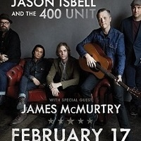 Jason Isbell and the 400 Unit with Special Guest James McMurty