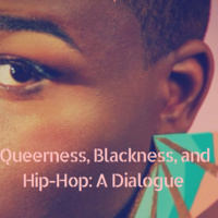 Queerness, Blackness and Hip Hop