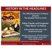 "Fakes, Frauds, and Forgeries: ""Fake News"" in History"