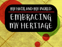 Black History Month Celebration: My Hair and My World...Embracing My Heritage