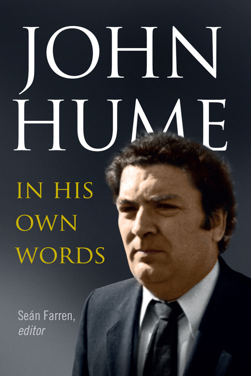 """John Hume: His Vision and Legacy for Ireland"""