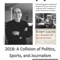 2018: A Collision of Politics, Sports, and Journalism: A Conversation with Robert Lipsyte
