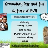 "Philosophy Circle Presents ""Groundhog's Day (film clips) and the Nature of Evil presented by Professor Daryl Koehn"