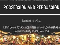 Possession and Persuasion--Cornell Southeast Asia Program's 20th Annual Southeast Asian Studies Graduate Student Conference