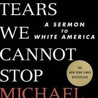 """Book Discussion - """"The Tears We Cannot Stop"""""""