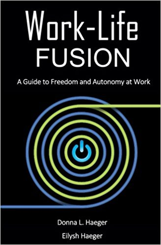 Work-Life Fusion: A Guide to Freedom and Autonomy at Work