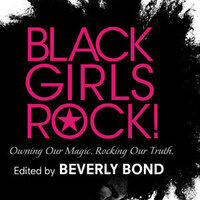 Black Girls Rock! An Evening with Beverly Bond