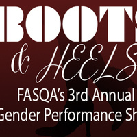 Boots & Heels: FASQA 3rd Annual Gender Performance Show
