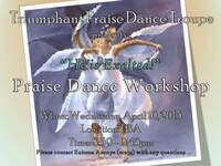 "Triumphant Praise Dance Troupe presents ""He is Exalted!"" Praise Dance Workshop"