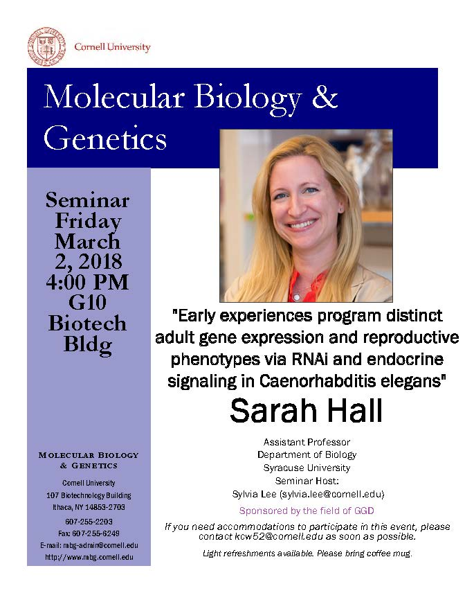 """CANCELED: MBG Friday Seminar with Sarah Hall """"Early experiences program distinct adult gene expression and reproductive phenotypes via RNAi and endocrine signaling in Caenorhabditis elegans"""""""