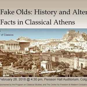Fake Olds: History and Alternative Facts in Classical Athens, lecture by Johanna Hanink, Associate Professor of Classics at Brown University