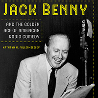 """""""Jack Benny and the Golden Age of American Radio Comedy"""" book launch celebration with RTF Professor Kathy Fuller-Seeley"""