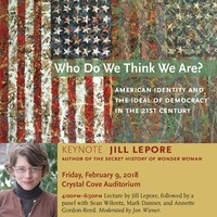 Who Do We Think We Are? American Identity and the Democratic Ideal in the 21st Century (Day 1)
