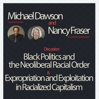 Race and Capitalism: Michael Dawson and Nancy Fraser in Conversation