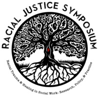 The Racial Justice Symposium (RJS), Racial Trauma & Healing in Social Work: Research, Policy & Practice