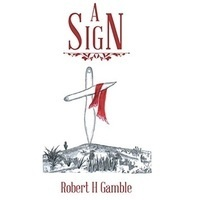 "Lecture & Book Signing: Robert Gamble '59 Presents ""A Sign"""