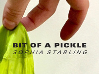 Sophia Starling: Bit of a Pickle